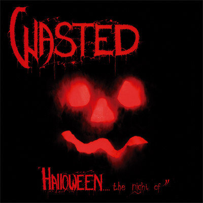 Wasted - Halloween... The Night Of / Final Convulsion CD