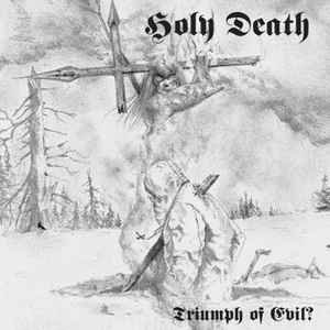 Holy Death – Triumph of Evil? LP