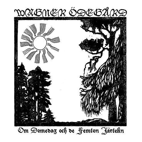 Wagner Ödegård - Om Domedag och de Femton Järtekn LP (Die Hard)