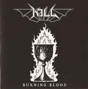 Kill - Burning Blood CD