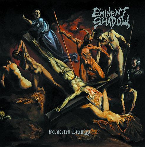 "Eminent Shadow – Perverted Liturgy 7""EP"