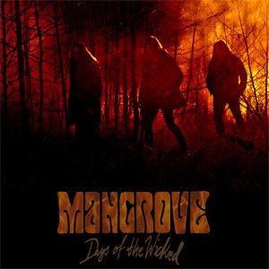 Mangrove - Days Of The Wicked DIGI-CD