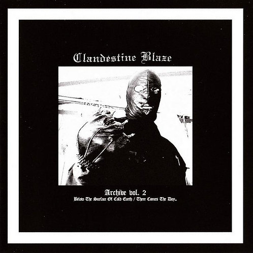 Clandestine Blaze - Archive Vol. 2 CD