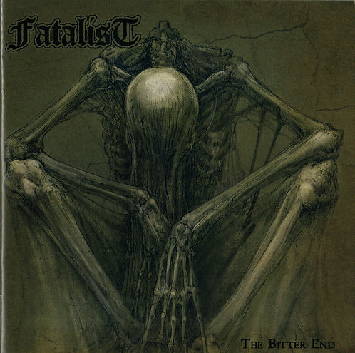 Fatalist - The Bitter End CD