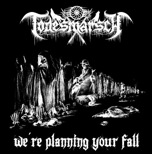 Todesmarsch - We're Planning Your Fall CD