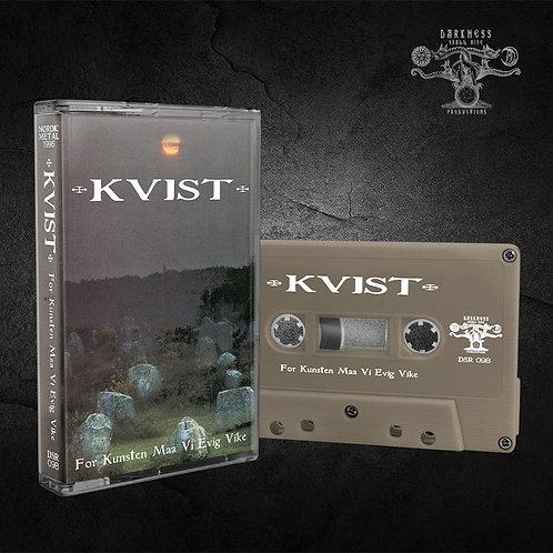 Kvist - For Kunsten Maa Vi Evig Vike TAPE