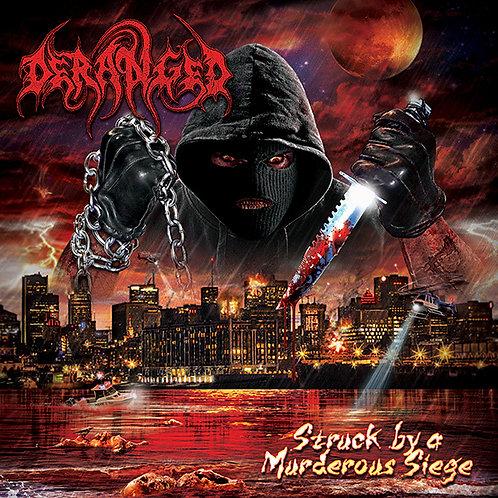 Deranged - Struck by a Murderous Siege DIGI-CD
