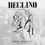 Declino – Terra Bruciata - Discografia Completa 2xLP