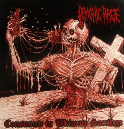 Demonic Rage - Consumed In Ultimate Sacrilege CD