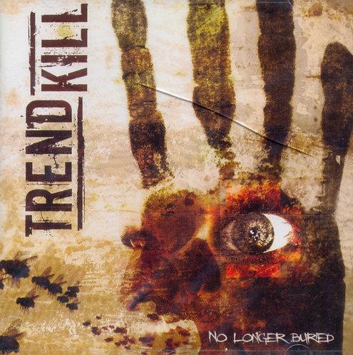 Trendkill - No Longer Buried CD