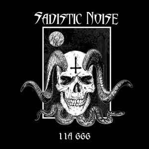 Sadistic Noise – 11A 666 2LP