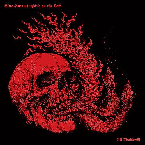 Blue Hummingbird on the Left - Atl Tlachinolli DIGI-CD