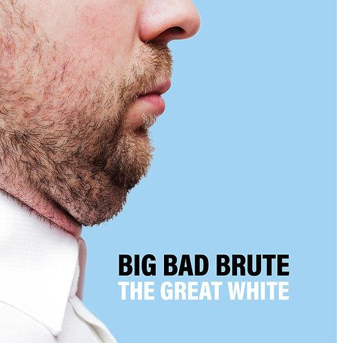 Big Bad Brute - The Great White CD