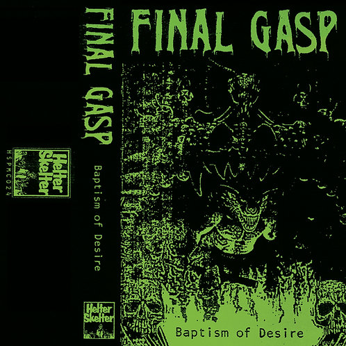 Final Gasp - Baptism of Desire MC (Green Tape)