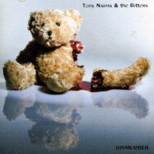 Tony Naima & The Bitters - Dismember CD