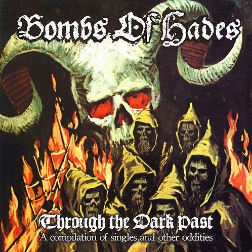 Bombs Of Hades ‎– Through The Dark Past CD