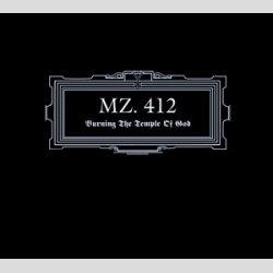 MZ. 412 - Burning the Temple of God DIGI-CD