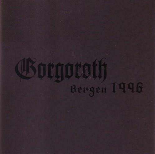 Gorgoroth - Live Bergen 1996 Digi-MCD