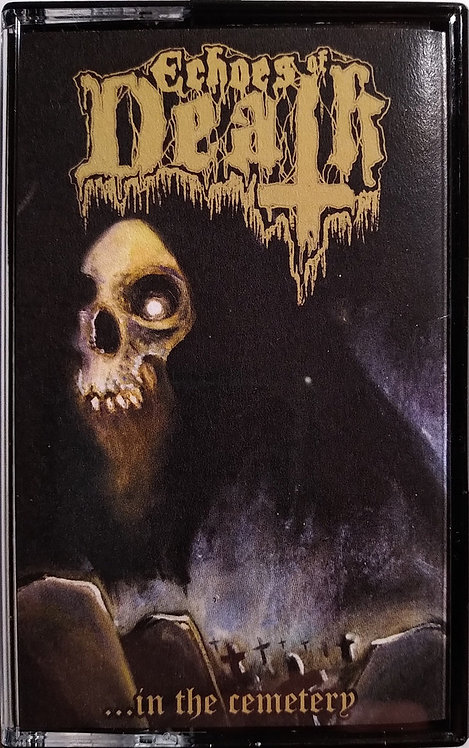 Echoes of Death - ...in the Cemetery TAPE