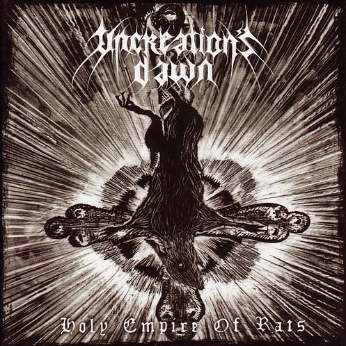 Uncreation's Dawn - Holy Empire of Rats CD