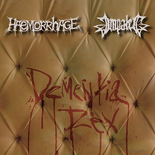 Haemorrhage / Impaled – Dementia Rex CD