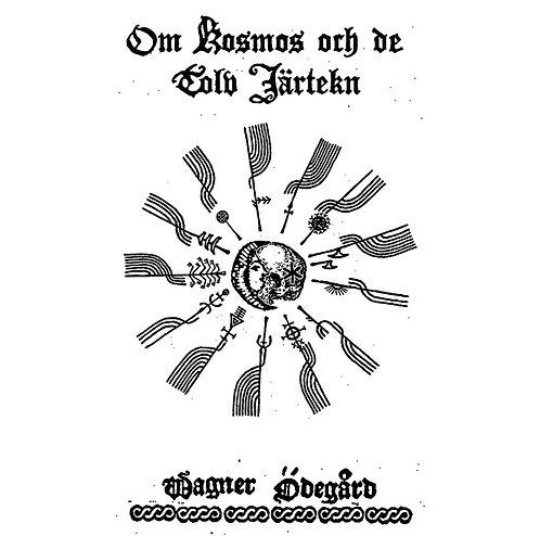 Wagner Ödegård - Om Kosmos och de Tolv Järtekn CD