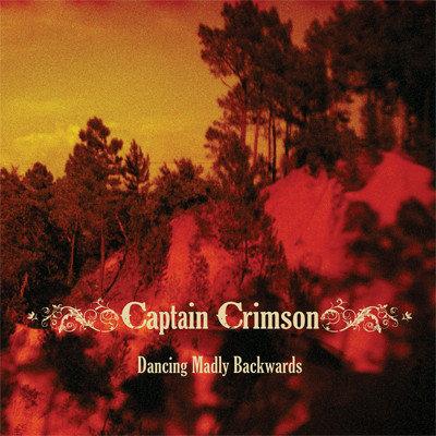Captain Crimson - Dancing Madly Backwards DIGI-CD