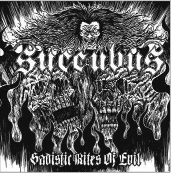 Succubus - Sadistic Rites Of Evil LP
