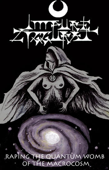 Impure Ziggurat ‎– Raping The Quantum Womb Of The Macrocosm TAPE