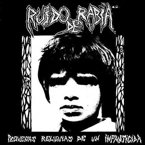 Ruido De Rabia – Pequenas Reliquias De Un Infanticida LP