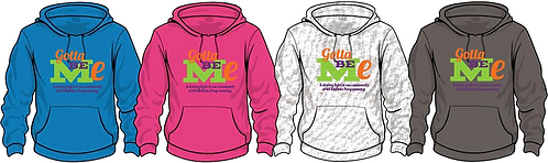 Gotta Be Me Hooded Sweatshirt