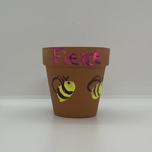 Bee Fierce! Hand painted 3 inch terra pot