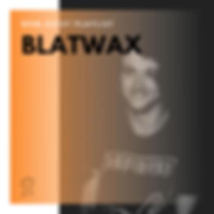 Blatwax Spotify Playlist for Weird Dance music