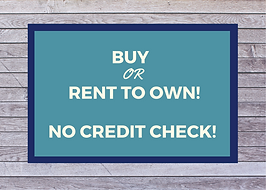 Buy or Rent to Own! No Credit Check! (1)