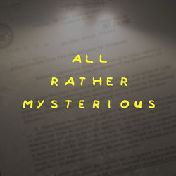 All Rather Mysterious