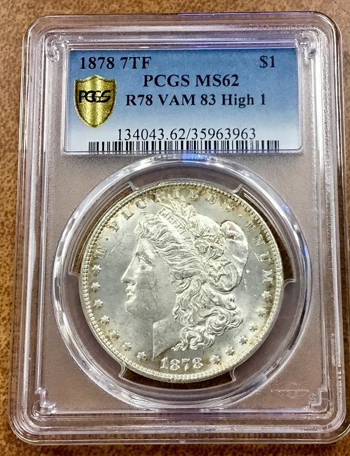 1878 7 TF LONG Nock high 1 VAM 83 R-4 PCGS MS62