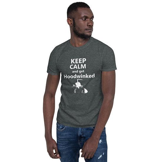 Keep Calm and get Hoodwinked Unisex T-Shirt