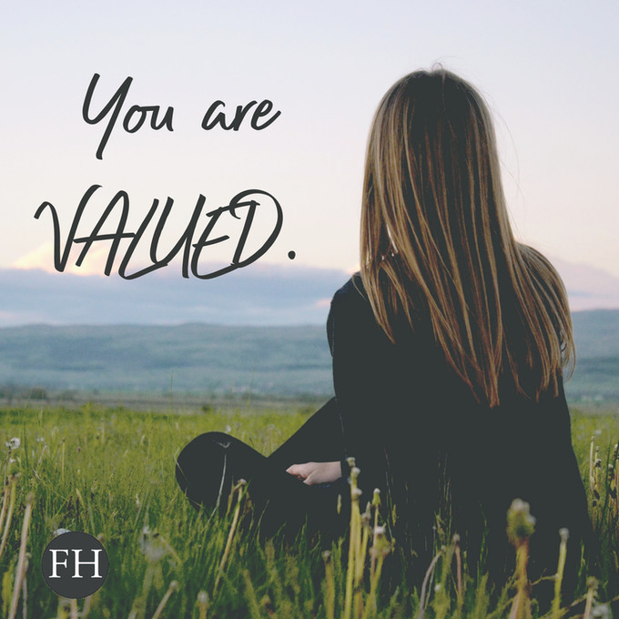 You are Valued.