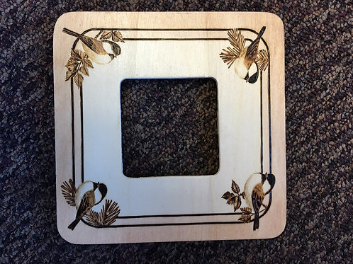 Picture frame wood burned withChickadees