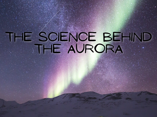 What is the Science Behind the Aurora or Northern Lights?