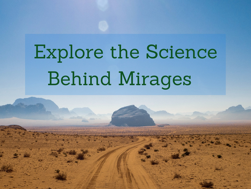 What is a Mirage and What Causes a Mirage? Science Behind the Mirage