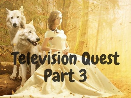 Television Quest- Part 3