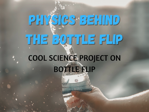 What is the Physics Behind the Bottle Flip? Science Project on Bottle Flipping