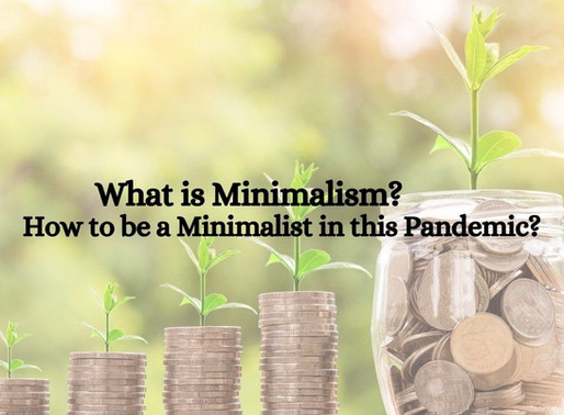 What is Minimalism and How to be a Minimalist in this Pandemic