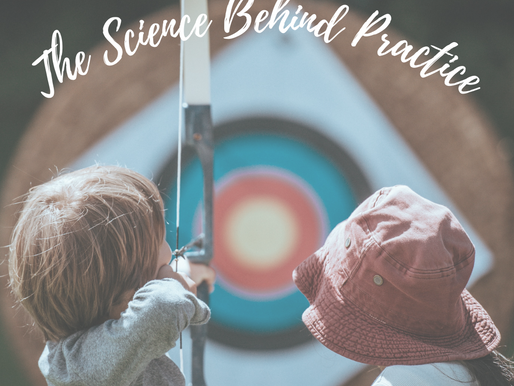 The Science Behind Practice- How it Changes your Brain and How to Make it Work for You