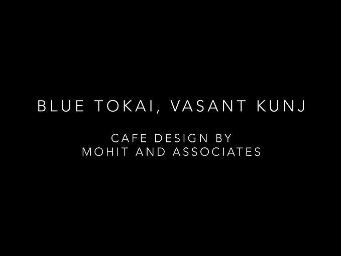 BLUE TOKAI, VASANT KUNJ.jpg