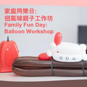 Family Fun Day: Balloon Workshop