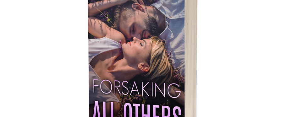 Forsaking All Others (FTDF Duet: Book 2)
