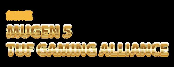 TUF GAMING ALLIANCE MUGEN 5.png