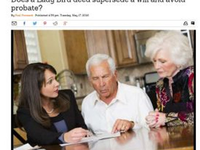 Does a Lady Bird Deed supersede a Will and avoid Probate?